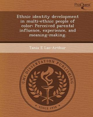 Ethnic Identity Development in Multi-Ethnic People of Color: Perceived Parental Influence