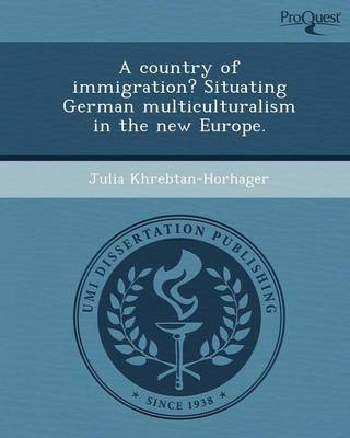 A Country of Immigration? Situating German Multiculturalism in the New Europe