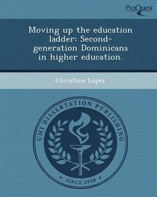 Moving Up the Education Ladder: Second-Generation Dominicans in Higher Education