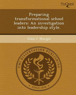 Preparing Transformational School Leaders: An Investigation Into Leadership Style