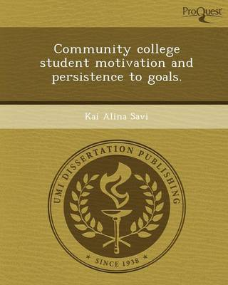 Community College Student Motivation and Persistence to Goals