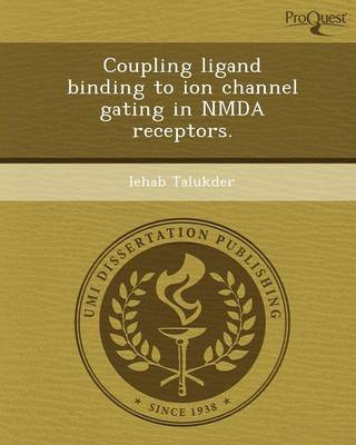 Coupling Ligand Binding to Ion Channel Gating in Nmda Receptors