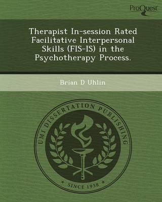 Therapist In-Session Rated Facilitative Interpersonal Skills (Fis-Is) in the Psychotherapy Process