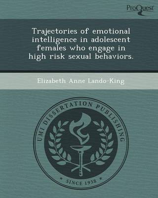 Trajectories of Emotional Intelligence in Adolescent Females Who Engage in High Risk Sexual Behaviors