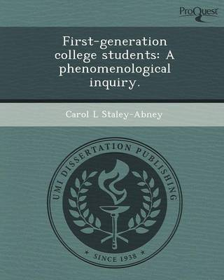 First-Generation College Students: A Phenomenological Inquiry