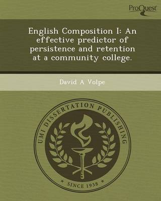 English Composition I: An Effective Predictor of Persistence and Retention at a Community College