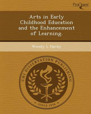 Arts in Early Childhood Education and the Enhancement of Learning