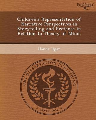 Children's Representation of Narrative Perspectives in Storytelling and Pretense in Relation to Theory of Mind