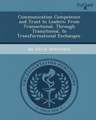 Communication Competence and Trust in Leaders: From Transactional
