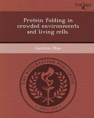 Protein Folding in Crowded Environments and Living Cells
