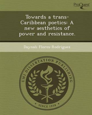 Towards a Trans-Caribbean Poetics: A New Aesthetics of Power and Resistance