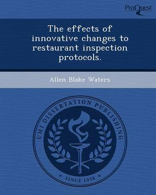 The Effects of Innovative Changes to Restaurant Inspection Protocols