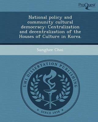 National Policy and Community Cultural Democracy: Centralization and Decentralization of the Houses of Culture in Korea