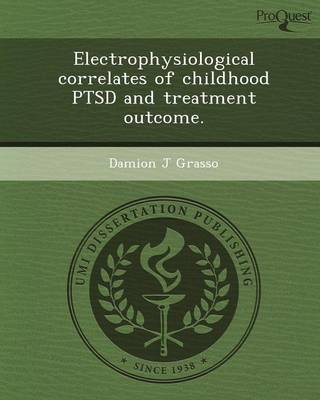 Electrophysiological Correlates of Childhood Ptsd and Treatment Outcome