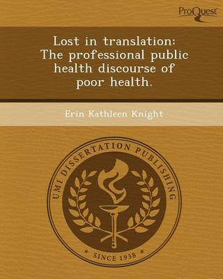 Lost in Translation: The Professional Public Health Discourse of Poor Health