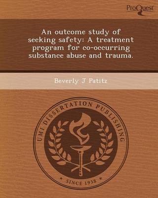 An Outcome Study of Seeking Safety: A Treatment Program for Co-Occurring Substance Abuse and Trauma