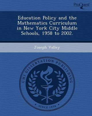 Education Policy and the Mathematics Curriculum in New York City Middle Schools