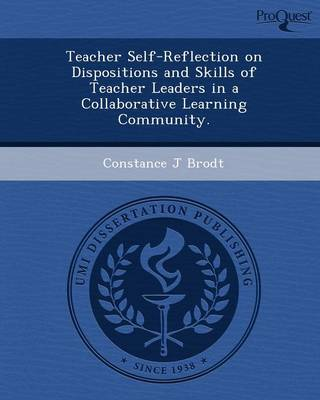 Teacher Self-Reflection on Dispositions and Skills of Teacher Leaders in a Collaborative Learning Community