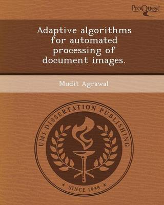 Adaptive Algorithms for Automated Processing of Document Images