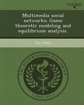 Multimedia Social Networks: Game Theoretic Modeling and Equilibrium Analysis