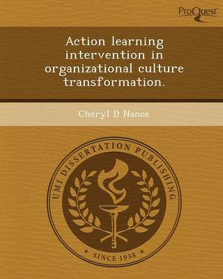 Action Learning Intervention in Organizational Culture Transformation