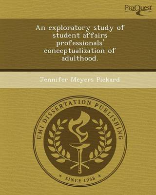 An Exploratory Study of Student Affairs Professionals' Conceptualization of Adulthood
