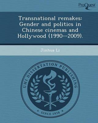 Transnational Remakes: Gender and Politics in Chinese Cinemas and Hollywood (1990--2009)