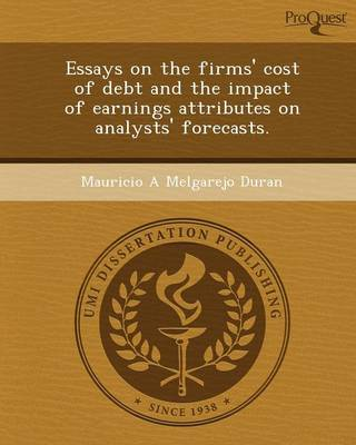 Essays on the Firms' Cost of Debt and the Impact of Earnings Attributes on Analysts' Forecasts