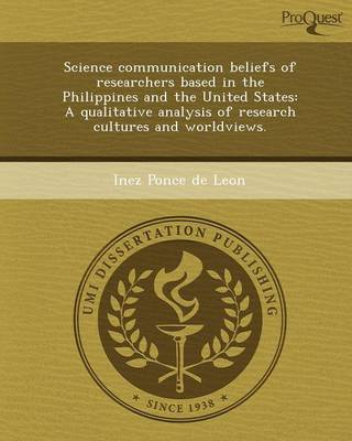 Science Communication Beliefs of Researchers Based in the Philippines and the United States: A Qualitative Analysis of Research Cultures and Worldview