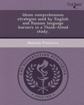 Idiom Comprehension Strategies Used by English and Russian Language Learners in a Think-Aloud Study