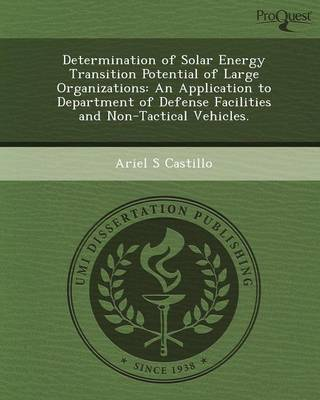 Determination of Solar Energy Transition Potential of Large Organizations: An Application to Department of Defense Facilities and Non-Tactical Vehicle