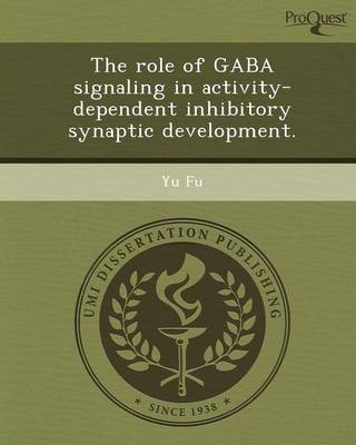 The Role of Gaba Signaling in Activity-Dependent Inhibitory Synaptic Development