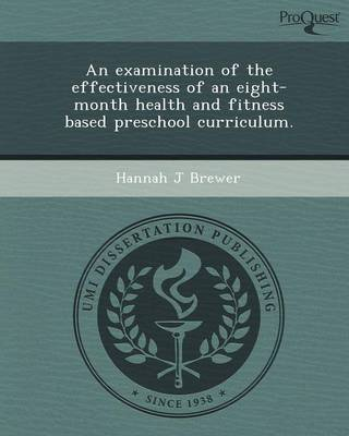 An Examination of the Effectiveness of an Eight-Month Health and Fitness Based Preschool Curriculum