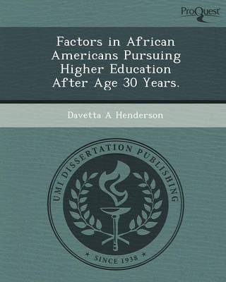 Factors in African Americans Pursuing Higher Education After Age 30 Years