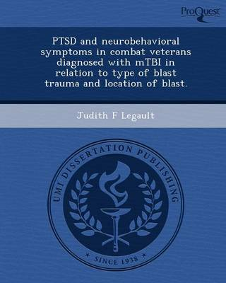 Ptsd and Neurobehavioral Symptoms in Combat Veterans Diagnosed with Mtbi in Relation to Type of Blast Trauma and Location of Blast