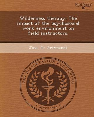 Wilderness Therapy: The Impact of the Psychosocial Work Environment on Field Instructors
