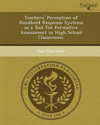 Teachers' Perception of Handheld Response Systems as a Tool for Formative Assessment in High School Classrooms