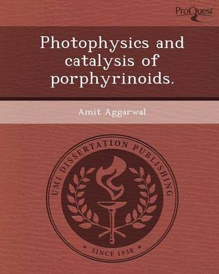 Photophysics and Catalysis of Porphyrinoids