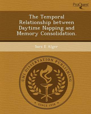 The Temporal Relationship Between Daytime Napping and Memory Consolidation