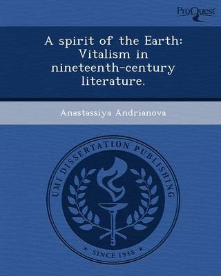 A Spirit of the Earth: Vitalism in Nineteenth-Century Literature
