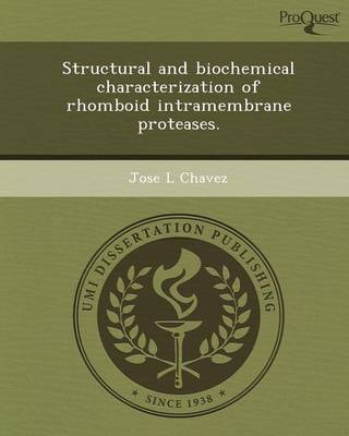Structural and Biochemical Characterization of Rhomboid Intramembrane Proteases