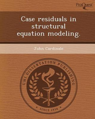 Case Residuals in Structural Equation Modeling