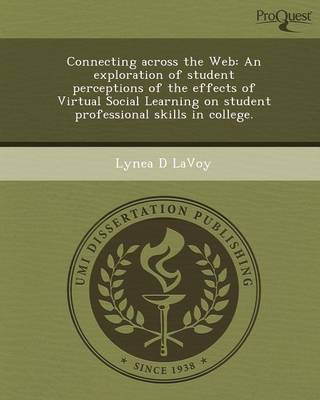 Connecting Across the Web: An Exploration of Student Perceptions of the Effects of Virtual Social Learning on Student Professional Skills in Coll