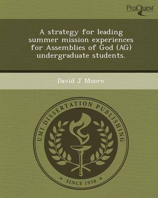 A Strategy for Leading Summer Mission Experiences for Assemblies of God (AG) Undergraduate Students