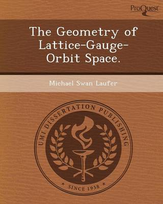The Geometry of Lattice-Gauge-Orbit Space