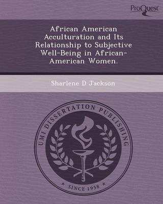African American Acculturation and Its Relationship to Subjective Well-Being in African-American Women
