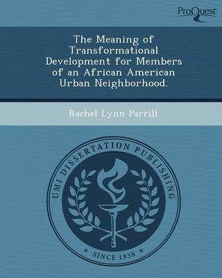 The Meaning of Transformational Development for Members of an African American Urban Neighborhood