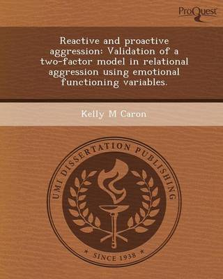 Reactive and Proactive Aggression: Validation of a Two-Factor Model in Relational Aggression Using Emotional Functioning Variables