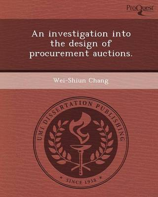 An Investigation Into the Design of Procurement Auctions