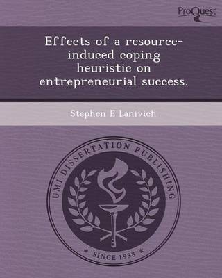 Effects of a Resource-Induced Coping Heuristic on Entrepreneurial Success